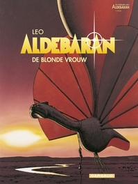 WERELDEN VAN ALDEBARAN - ALDEBARAN 02. DE BLONDE VROUW CYCLUS 1 (2/5) WERELDEN VAN ALDEBARAN - ALDEBARAN, Léo, Paperback