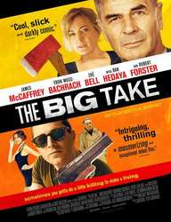 Big take, (DVD) CAST: JAMES MCCAFFREY, ZOE BELL, ROBERT FORSTER