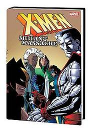 X-Men Mutant Massacre Omnibus, Louise Simonson, Hardcover