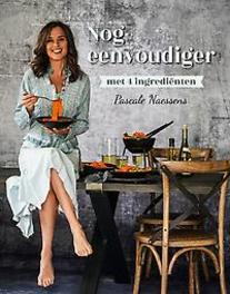 Nog eenvoudiger met 4 ingrediënten Pascale Naessens, Hardcover