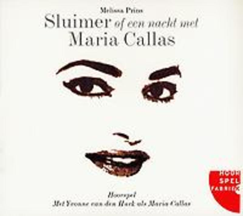 SLUIMER OF EEN NACHT.. .. MET MARIA CALLAS HoorSpelFabriek, Marianne Prins, Luisterboek