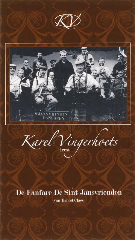 Karel Vingerhoets leest: De fanfare De Sint-Jansvrienden ERNEST CLAES De fanfare De Sint-Jansvrienden/E Claes, E. Claes, Luisterboek