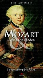 Mozart en de lage landen ERIK FOKKE 2 CD's, Fokke, Erik, Luisterboek