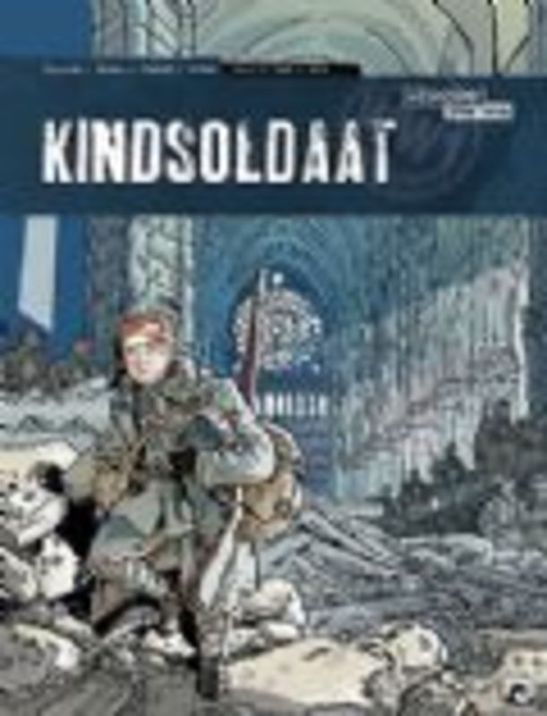 Kindsoldaat 3. 1917-1918 Kindsoldaat, Bresson, Pascal, Hardcover