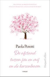 De afstand tussen jou en mij en de kersenboom Paola Peretti, Hardcover