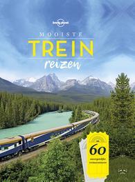 Lonely Planet Mooiste treinreizen. 60 onvergetelijke treinavonturen, Lonely Planet, Hardcover