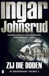 Zij die doden Deel 3 van de Broederschap-trilogie, Ingar Johnsrud, Paperback