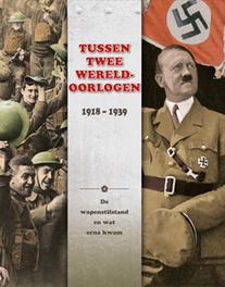 Tussen twee Wereldoorlogen: 1918 - 1939. De wapenstilstand en wat erna kwam, Miles, John C., Hardcover