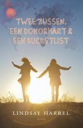 Twee zussen, een donorhart & een bucketlist roman, Lindsay Harrel, Paperback