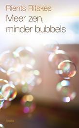 Meer zen, minder bubbels. Ritskes, Rients Ranzen, Paperback
