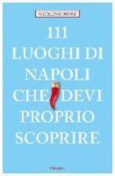 111 luoghi di Napoli che...
