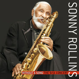WITHOUT A SONG THE 9/11 CONCERT SONNY ROLLINS, CD
