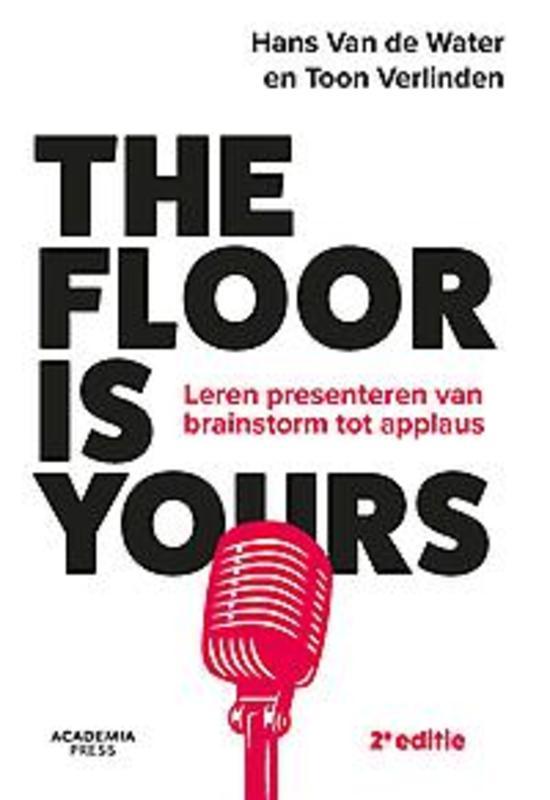The floor is yours- herziene editie. leren presenteren van brainstorm tot applaus, Verlinden, Toon, Paperback