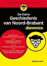 De kleine Geschiedenis van Noord-Brabant voor Dummies. Wouter Loeff, Paperback