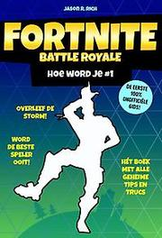 Fortnite Battle Royale Hoe word je * 1. Jason R. Rich, Paperback