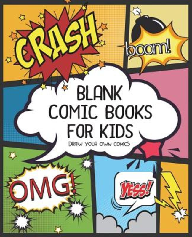 Blank Comic Book for Kids Create Your Own Comics Book, Comic Panel, for Drawing Your Own Comics, Idea and Design Sketchbook, for Artists of All, Blank Comic Book, Paperback