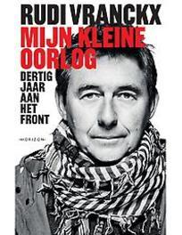 Mijn kleine oorlog dertig jaar aan het front, Vranckx, Rudi, Paperback