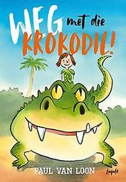 Weg met die krokodil! Paul van Loon, Hardcover