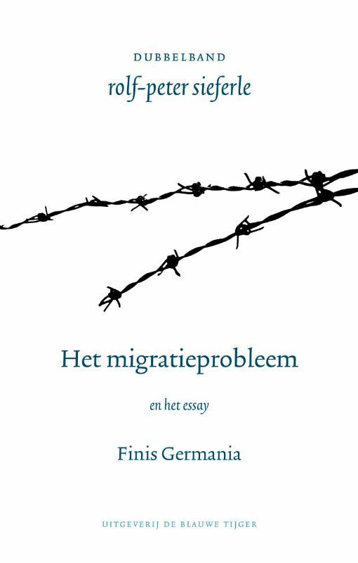 Het immigratieprobleem. plus het essay Finis Germania, Sieferle, Rolf Peter, Paperback