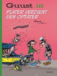 GUUST FLATER CHRONOLOGISCH HC18. FLATER VERDIENT EEN OPTATER GUUST FLATER CHRONOLOGISCH, Franquin, André, Hardcover