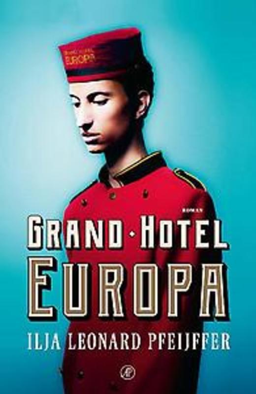 Grand Hotel Europa roman, Pfeijffer, Ilja Leonard, Hardcover