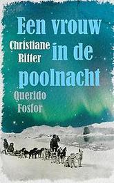 Een vrouw in de poolnacht. Christiane Ritter, Paperback
