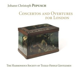 CONCERTOS & OVERTURES FOR HARMONIOUS SOCIETY TICKLE-FIDDLE GE PEPUSCH, CD