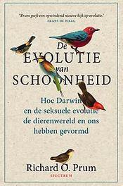 De evolutie van schoonheid Hoe Darwin en de seksuele evolutie de dierenwereld en ons hebben gevormd, Richard, Ebook