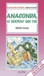 ANACONDA LE SERPENT QUI TUE (Easy reader Franstalig), Paperback