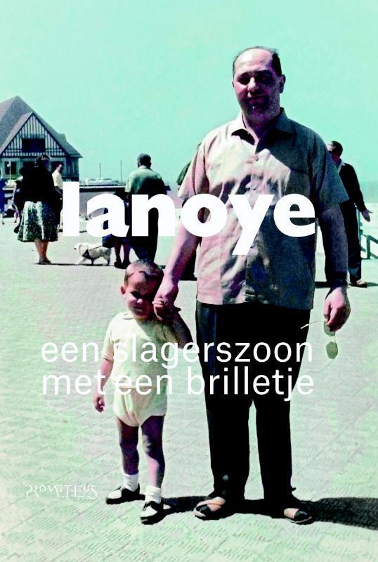 Een slagerszoon met een brilletje Tom Lanoye, Paperback
