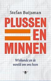 Plussen en minnen. wiskunde en de wereld om ons heen, Stefan Buijsman, Paperback