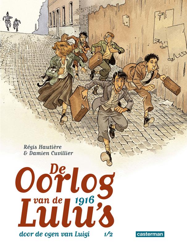 OORLOG VAN DE LULU'S SPIN-OFF 01. 1916 - DOOR DE OGEN VAN LUIGI OORLOG VAN DE LULU'S SPIN-OFF, Hautière, Régis, Paperback