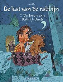KAT VAN DE RABBIJN HC07. DE TOREN VAN BAB-EL-QUED KAT VAN DE RABBIJN, Sfar, Joann, Hardcover