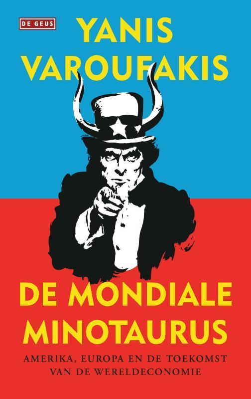 De mondiale minotaurus. Amerika, Europa en de toekomst van de wereldeconomie, Varoufakis, Yanis, Pap