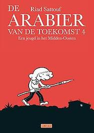 De arabier van de toekomst 4 Een jeugd in het Midden-Oosten, Sattouf, Riad, Paperback