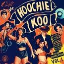 HOOCHIE KOO, VOL. 1 -10'-