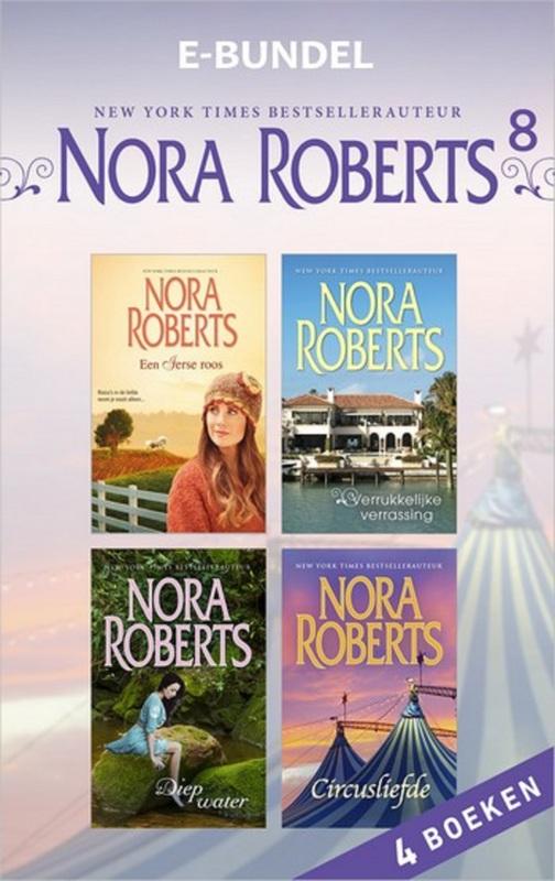 Nora Roberts e-bundel 8 Een Ierse roos ; Verrukkelijke verrassing ; Diep water ; Circusliefde, Roberts, Nora, Ebook