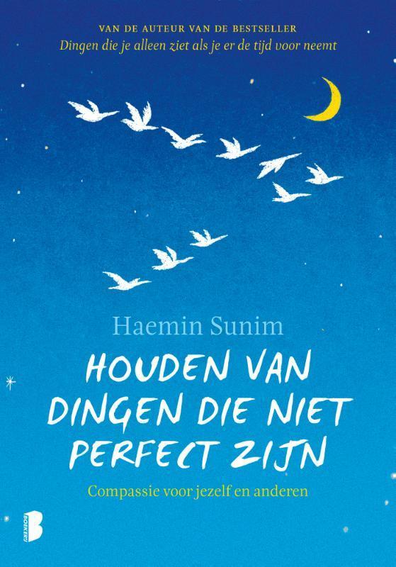 Houden van dingen die niet perfect zijn compassie voor jezelf en anderen, Haemin Sunim, Hardcover