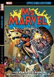 Ms. Marvel Epic Collection. This Woman, This Warrior, Chris Claremont, Paperback
