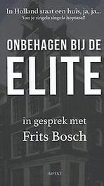 In Holland staat een huis, ja, ja.... Onbehagen bij de Elite, Frits Bosch, Paperback