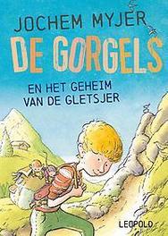 De Gorgels en het geheim van de gletsjer Myjer, Jochem, Hardcover