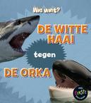 De witte haai tegen de orka