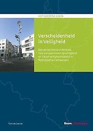 Verscheidenheid in Veiligheid. een vergelijkend onderzoek naar perspectieven op veiligheid en lokaal veiligheidsbeleid in Rotterdam en Antwerpen, Tom de Leeuw, Paperback