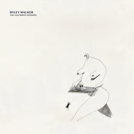 LILLYWHITE SESSIONS RYLEY WALKER, CD