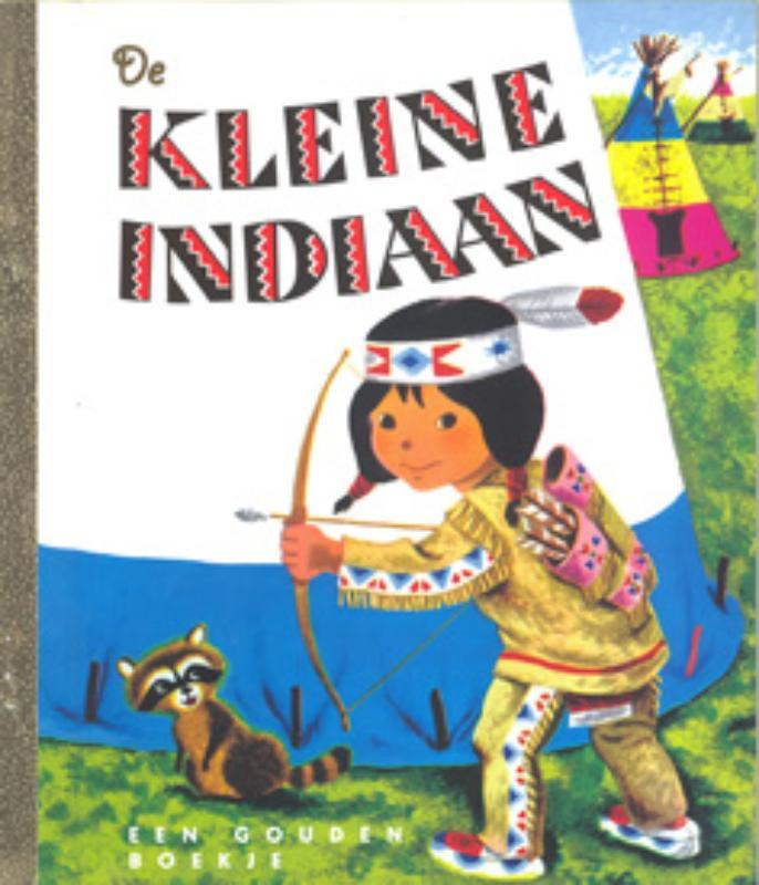 De kleine indiaan GOUDEN BOEKJES SERIE Gouden Boekjes, Brown, Margaret Wise, onb.uitv.