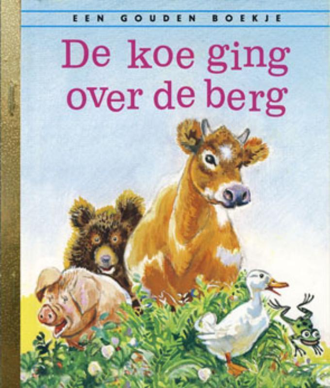 De koe ging over de berg GOUDEN BOEKJES SERIE Gouden Boekjes, Krinsley, J., Hardcover