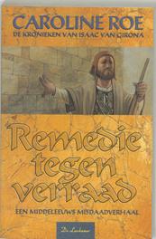 Remedie tegen verraad een middeleeuws misdaadverhaal, C. Roe, Paperback