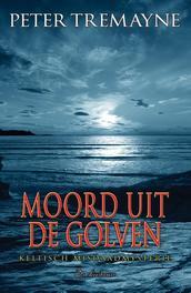 Moord uit de golven een keltisch misdaadmysterie, Tremayne, Peter, Paperback
