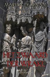 Het zwaard der wrake middeleeuwse thriller, De Haan, Marian, Paperback