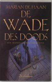 DAMYAEN ROOSVELT 04. DE WADE DES DOODS een Middeleeuws misdaadverhaal, Marian Haan, Paperback